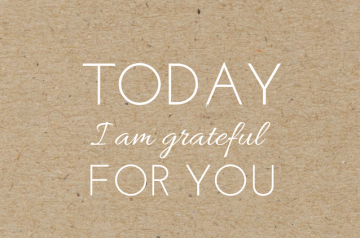 Today I am grateful for you