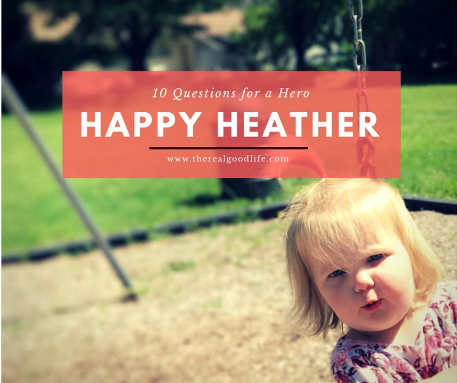 10 Questions for a Hero – Happy Heather