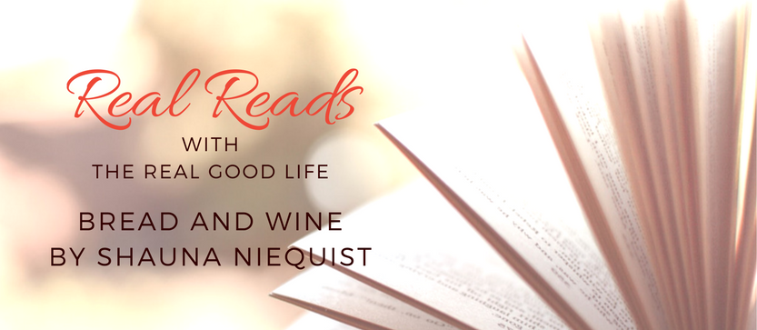 Real Reads: Bread & Wine by Shauna Niequist