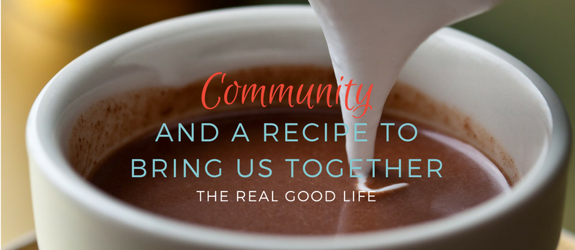 Community and A Recipe To Bring Us Together