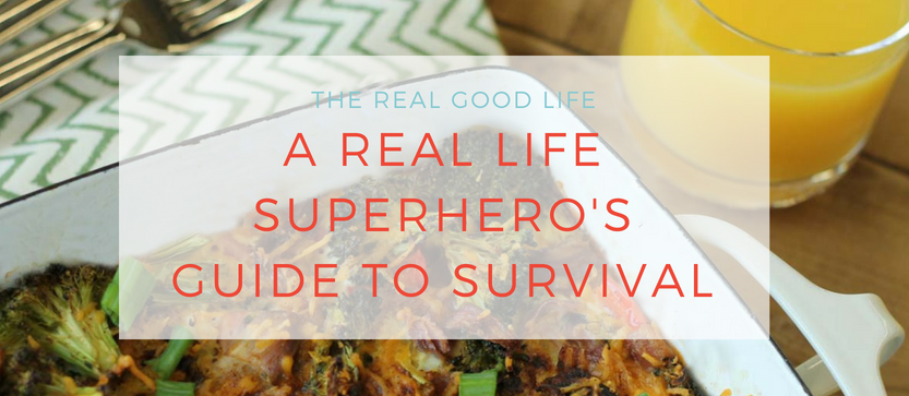 A Real Life Superhero's Guide to Survival