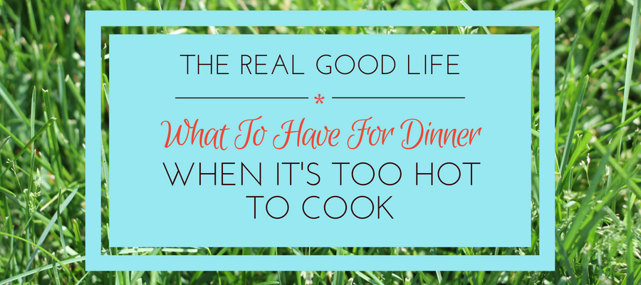 Easy No Cook Dinners