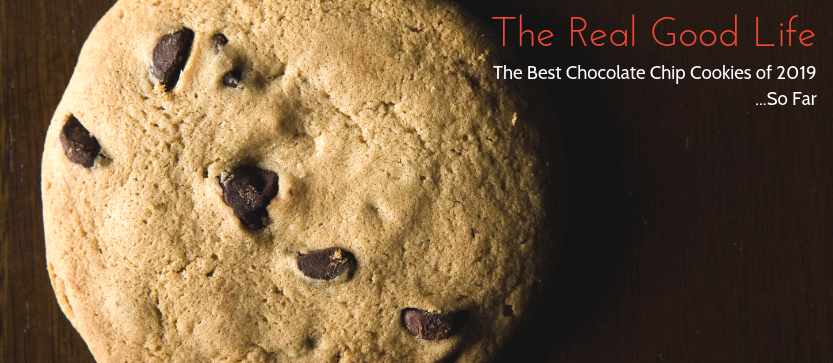 The Best Chocolate Chip Cookies of 2019 – So Far